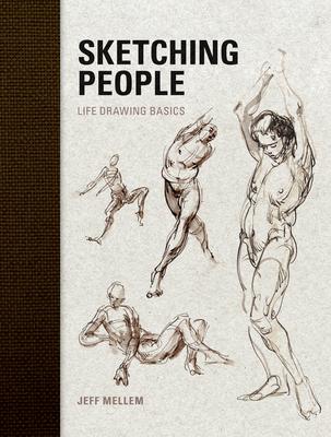 Sketching People: Life Drawing Basics - Mellem, Jeff