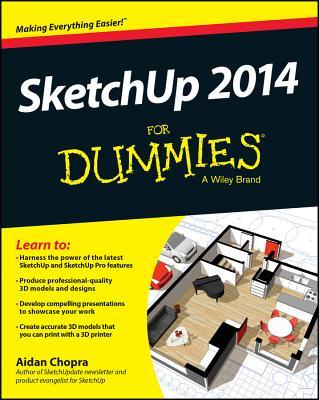 SketchUp 2014 for Dummies - Chopra, Aidan