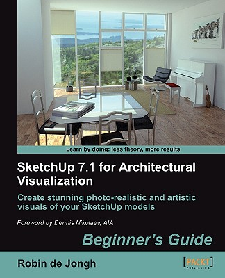 Sketchup 7.1 for Architectural Visualization - Jongh, Robin De