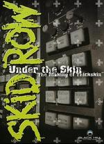 Skid Row: Under the Skin - The Making of Thickskin