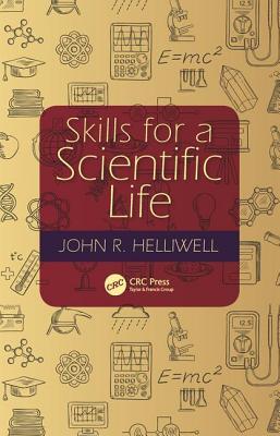 Skills for a Scientific Life - Helliwell, John R.