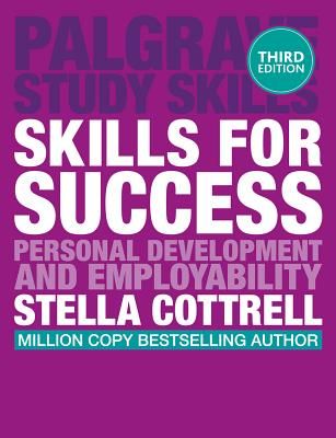 Skills for Success: Personal Development and Employability - Cottrell, Stella