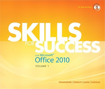 Skills for Success with Microsoft Office 2010, Volume 1 - Townsend