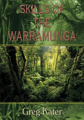 Skills of the Warramunga - Kater, Greg