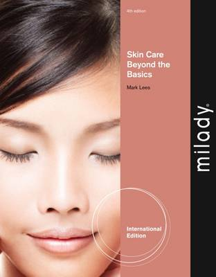 Skin Care: Beyond the Basics, International Edition - Lees, Mark