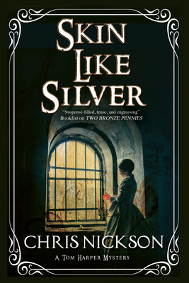 Skin Like Silver: A Victorian Police Procedural - Nickson, Chris