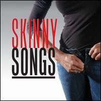 Skinny Songs - Kaleo Sallas/Tania Hancheroff/George Daly/David Malloy/Heidi Roizen