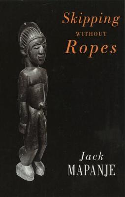 Skipping Without Ropes - Mapanje, Jack