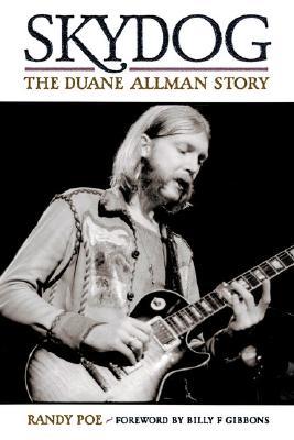 Skydog - The Duane Allman Story - Poe, Randy, and Allman, Duane