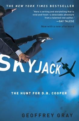 Skyjack: The Hunt for D.B. Cooper - Gray, Geoffrey