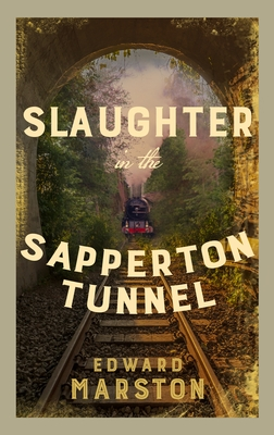 Slaughter in the Sapperton Tunnel - Marston, Edward