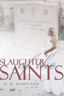Slaughter of the Saints - Hamilton, B H