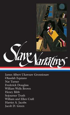 Slave Narratives: Library of America #114 - Andrews, William L, and Gates, Henry Louis, Jr.