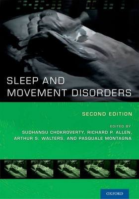 Sleep and Movement Disorders - Chokroverty, Sudhansu, MD, Frcp, Facp (Editor), and Allen, Richard P (Editor), and Walters, Arthur S (Editor)