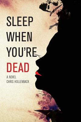 Sleep When You're Dead - Hollenback, Chris