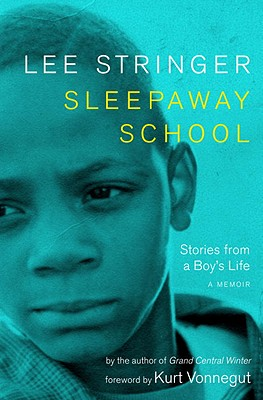 Sleepaway School: Stories from a Boy's Life - Stringer, Lee, and Vonnegut, Kurt (Foreword by)