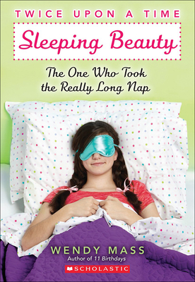 Sleeping Beauty: The One Who Took the Really Long Nap - Mass, Wendy