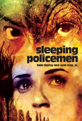 Sleeping Policemen - Bailey, Dale, and Slay, Jack, Jr.
