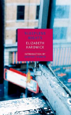 Sleepless Nights - Hardwick, Elizabeth, and O'Brien, Geoffrey (Introduction by)