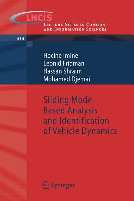 Sliding Mode Based Analysis and Identification of Vehicle Dynamics - Imine, Hocine, and Fridman, Leonid, and Shraim, Hassan