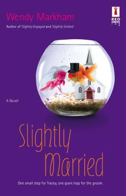 Slightly Married - Markham, Wendy