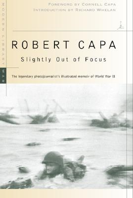 Slightly Out of Focus - Capa, Robert