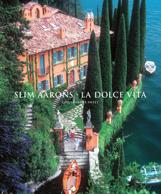 Slim Aarons: La Dolce Vita - Aarons, Slim, and Sweet, Christopher