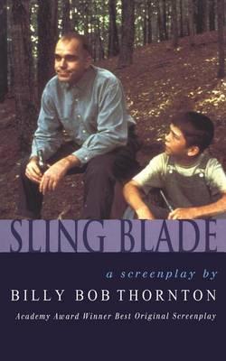 Sling blade - Thornton, Billy Bob