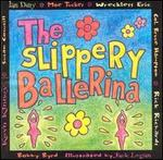 Slippery Ballerina