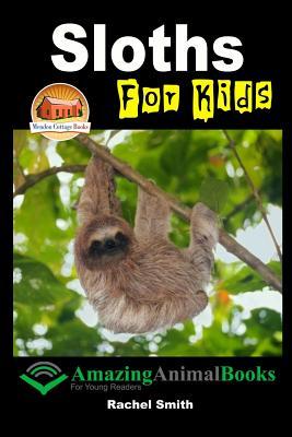 Sloths For Kids - Davidson, John, and Mendon Cottage Books (Editor), and Smith, Rachel