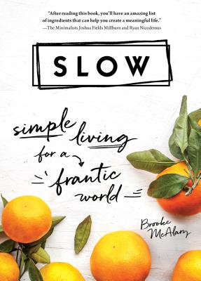 Slow: Simple Living for a Frantic World - McAlary, Brooke
