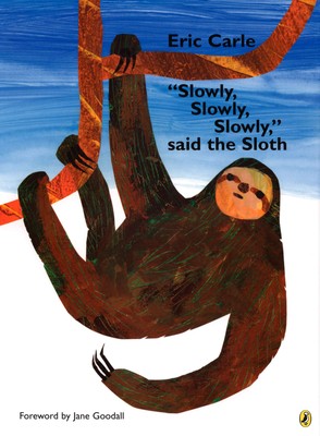 """slowly, Slowly, Slowly,"" Said the Sloth -"