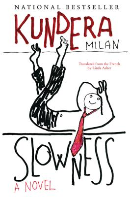 Slowness - Kundera, Milan, and Asher, Linda (Translated by)