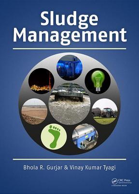 Sludge Management - Gurjar, Bhola R., and Tyagi, Vinay Kumar