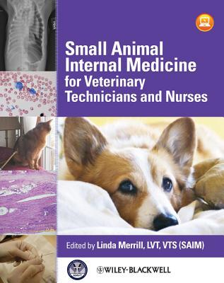 Small Animal Internal Medicine for Veterinary Technicians and Nurses - Merrill, Linda (Editor)