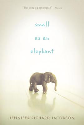 Small as an Elephant - Jacobson, Jennifer Richard