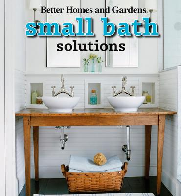 Small Bath Solutions - Better Homes & Gardens, and Lastbetter Homes & Gardens, and Better Homes and Gardens