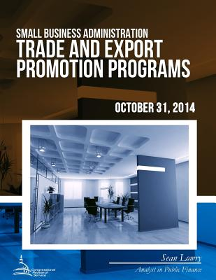 Small Business Administration Trade and Export Promotion Programs - Lowry, Sean