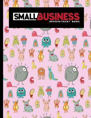 Small Business Appointment Book: 2 Columns Appointment Log Book, Appointment Time Planner, Hourly Appointment Calendar, Cute Monsters Cover - Publishing, Moito