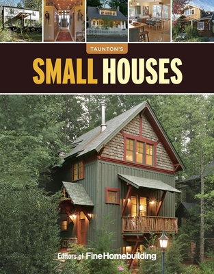 Small Houses - Fine Homebuilding