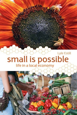 Small Is Possible: Life in a Local Economy - Estill, Lyle