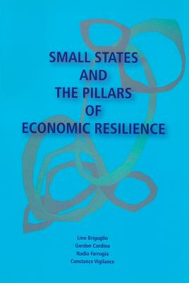 Small States and the Pillars of Economic Resilience - Briguglio, Lino, and Cordina, Gordon, and Farrugia, Nadia
