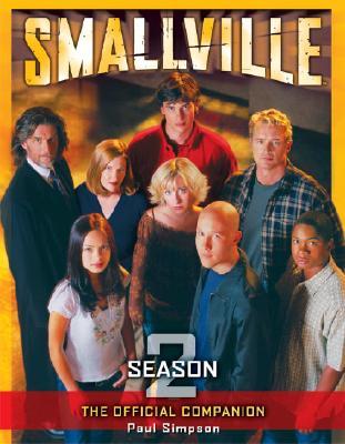 Smallville: The Official Companion Season 2 - Simpson, Paul