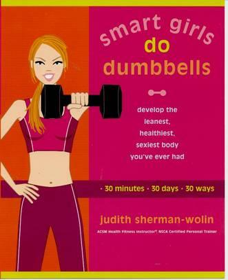 Smart Girls Do Dumbbells - Sherman-Wolin, Judith