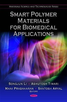 Smart Polymer Materials for Biomedical Applications - Li, Songjun (Editor), and Tiwari, Ashutosh (Editor), and Prabaharan, Mani (Editor)
