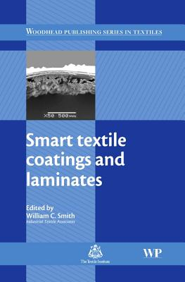Smart Textile Coatings and Laminates - Smith, William (Editor)