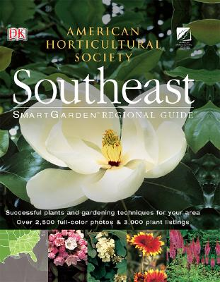 Smartgarden Regional Guide: Southeast - American Horticultural Society, and Pelczar, Rita, and DK Publishing