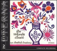 Smetana: Die verkauft Braut - Annelies Burmeister (alto); Anny Schlemm (soprano); Eleonore Elstermann (soprano); Fred Teschler (bass);...