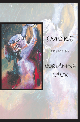 Smoke - Laux, Dorianne
