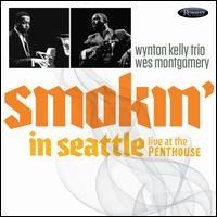 Smokin' in Seattle: Live at the Penthouse - Wynton Kelly Trio/Wes Montgomery